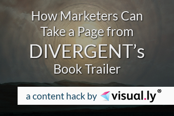 Visually Content Hack: How Marketers Can Take a Page from Divergent's Book Trailer
