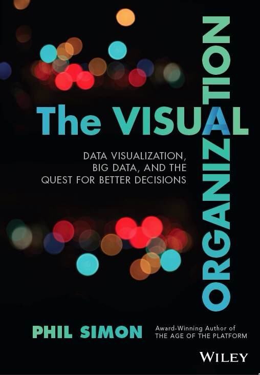 Book Review: The Visual Organization by Phil Simon