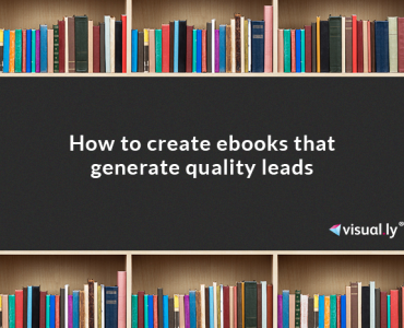 How To Create Ebooks That Generate Quality Leads