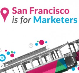 San Francisco is for Marketers