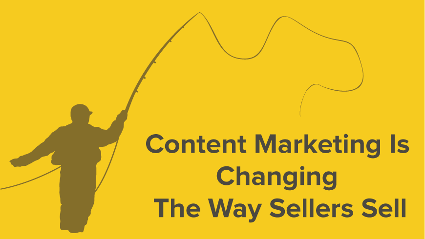 Content Marketing is Changing the way Sellers Sell